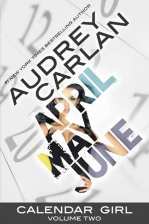 April, May, June by Audrey Carlan