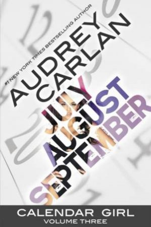 July, August, September by Audrey Carlan