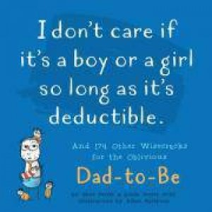 I Don't Care If It's A Boy Or A Girl So Long As It's Deductible by Gene Perret & Linda Perret & Adam Eastburn