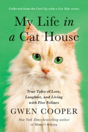 My Life in a Cat House by Gwen Cooper