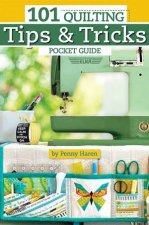 101 Quilting Tips And Tricks Pocket Guide