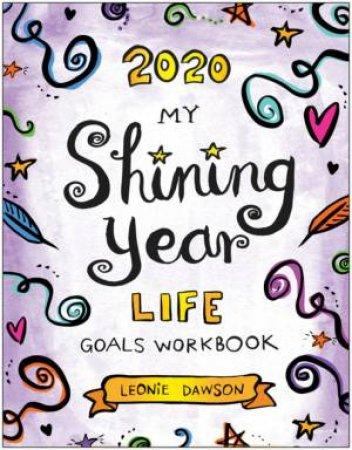 2020 My Shining Year Life Goals Workbook by Leonie Dawson