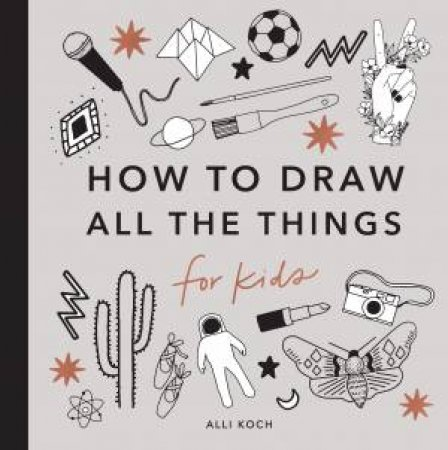 All The Things: How To Draw Books For Kids
