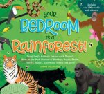 Your Bedroom Is A Rainforest
