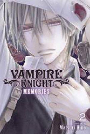 Vampire Knight: Memories 02 by Matsuri Hino