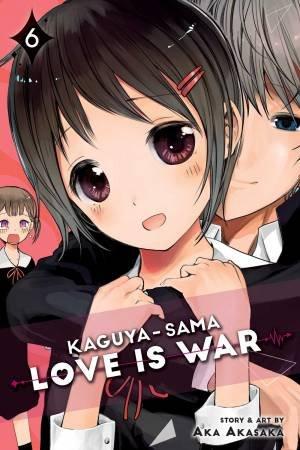 Kaguya-sama: Love Is War, Vol. 6 by Aka Akasaka