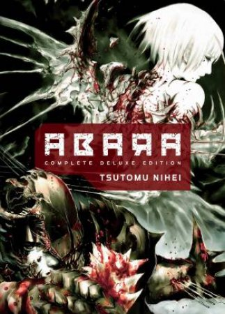 Complete Deluxe Edition by Tsutomu Nihei
