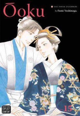 Ooku: The Inner Chambers, Vol. 15 by Fumi Yoshinaga
