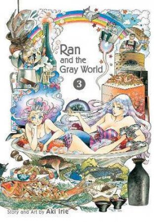 Ran And The Gray World, Vol. 3 by Aki Irie