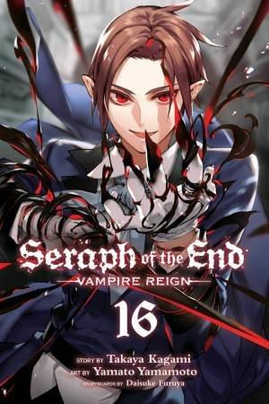 Seraph Of The End: Vampire Reign Vol 16 by Takaya Kagami & Yamato Yamamoto