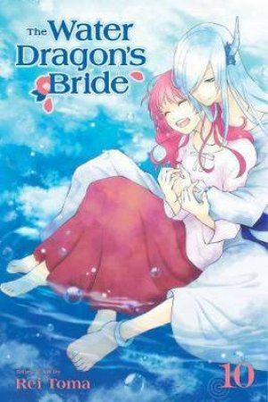 Water Dragon's Bride, Vol. 10 by Rei Toma