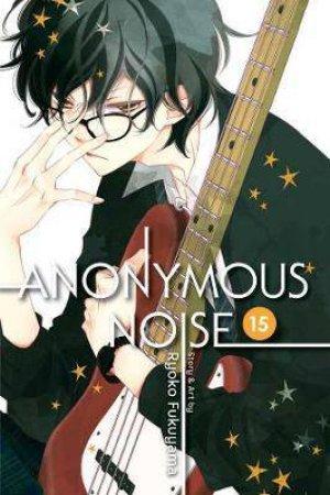 Anonymous Noise, Vol. 15 by Ryoko Fukuyama