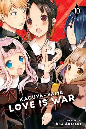 Kaguya-Sama: Love Is War 10 by Aka Akasaka