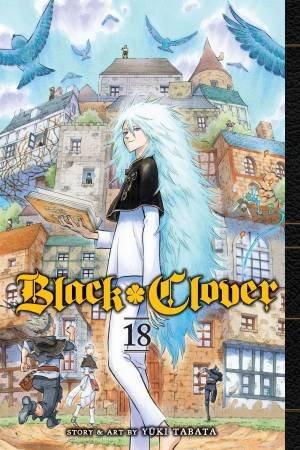 Black Clover, Vol. 18 by Yuki Tabata