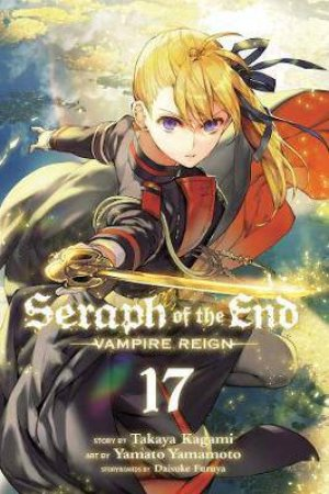 Seraph Of The End Vol. 17 by Takaya Kagami