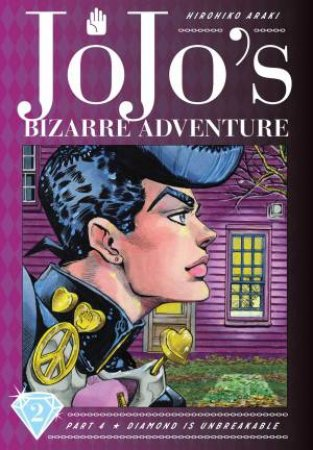 JoJo's Bizarre Adventure: Part 4 Diamond Is Unbreakable, Vol. 2 by Hirohiko Araki
