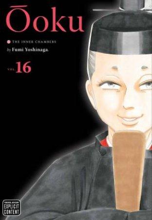 Ooku: The Inner Chambers, Vol. 16 by Fumi Yoshinaga