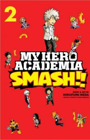 My Hero Academia: Smash!!, Vol. 2 by Hirofumi Neda