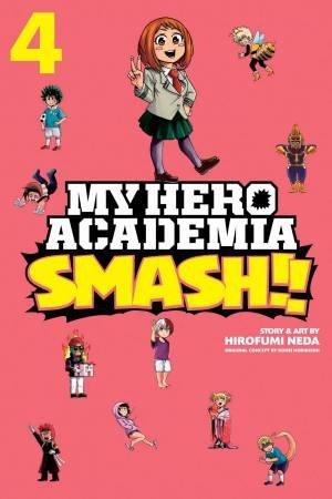 My Hero Academia: Smash!!, Vol. 4 by Hirofumi Neda