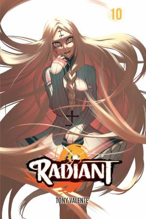 Radiant, Vol. 10 by Tony Valente