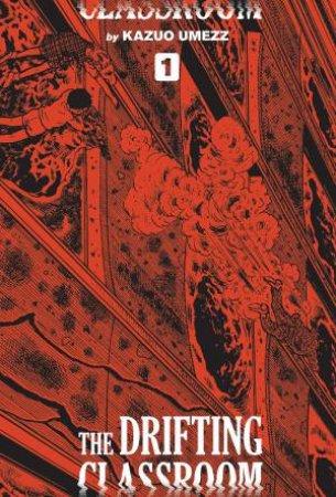 Drifting Classroom: Perfect Edition, Vol. 1 by Kazuo Umezz