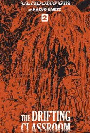 Drifting Classroom: Perfect Edition, Vol. 2 by Kazuo Umezz