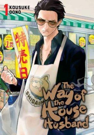 Way Of The Househusband, Vol. 1 by Kousuke Oono
