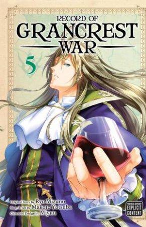 Record Of Grancrest War, Vol. 5 by Ryo Mizuno