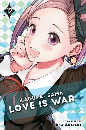Kaguya-Sama: Love Is War 12 by Aka Akasaka