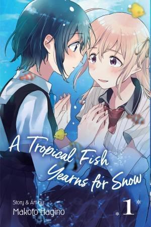 Tropical Fish Yearns For Snow, Vol. 1 by Makoto Hagino