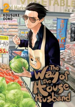 The Way Of The Househusband, Vol. 2 by Kousuke Oono
