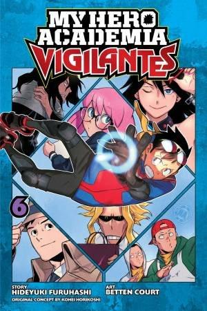 My Hero Academia: Vigilantes 06 by Hideyuki Furuhashi