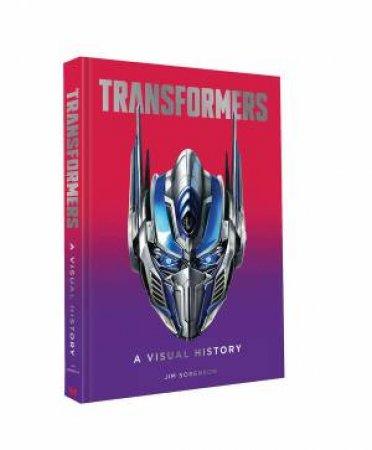 Transformers: A Visual History by Jim Sorenson