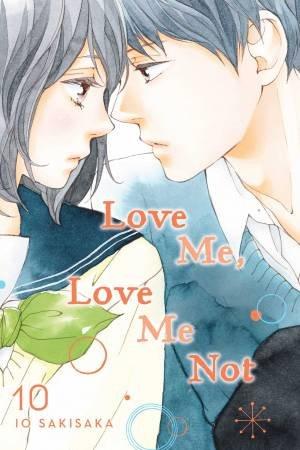 Love Me, Love Me Not, Vol. 10 by Io Sakisaka