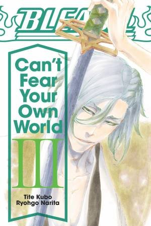 Bleach: Can't Fear Your Own World, Vol. 3 by Tite Kubo & Jan Mitsuko Cash & Ryohgo Narita