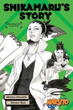 Naruto: Shikamaru's Story--Mourning Clouds by Masashi Kishimoto