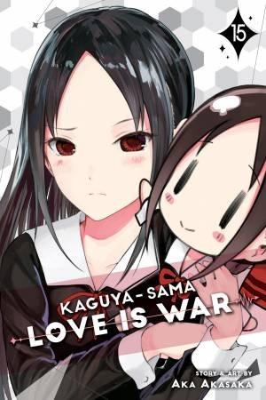 Kaguya-Sama: Love Is War 15 by Aka Akasaka