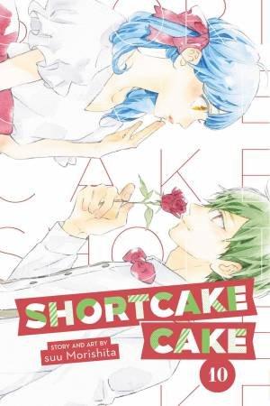 Shortcake Cake, Vol. 10 by Suu Morishita