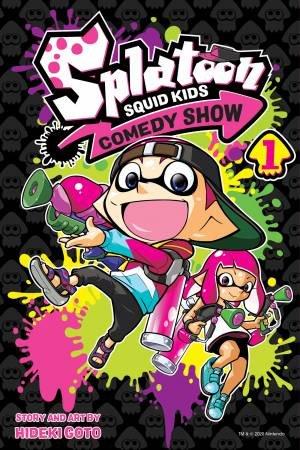 Splatoon: Squid Kids Comedy Show, Vol. 1 by Hideki Goto