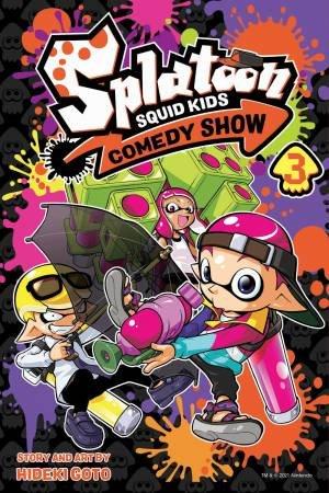 Splatoon: Squid Kids Comedy Show, Vol. 3 by Hideki Goto
