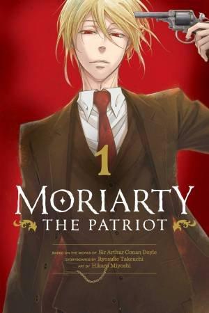 Moriarty The Patriot, Vol. 1 by Sir Arthur Conan Doyle