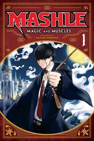 Mashle: Magic And Muscles, Vol. 1 by Hajime Komoto