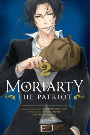 Moriarty The Patriot, Vol. 2 by Sir Arthur Conan Doyle & Ryosuke Takeuchi
