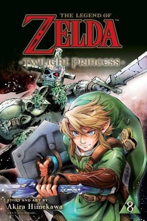 The Legend Of Zelda: Twilight Princess, Vol. 8 by Akira Himekawa