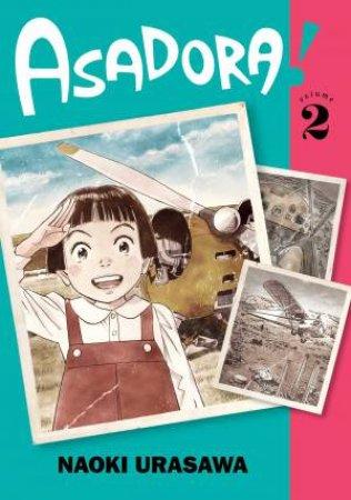 Asadora!, Vol. 2 by Naoki Urasawa