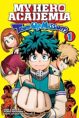 My Hero Academia: Team-Up Missions, Vol. 1 by Kohei Horikoshi & Yoko Akiyama