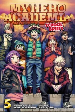 My Hero Academia: School Briefs, Vol. 5 by Kohei Horikoshi & Anri Yoshi & Caleb Cook