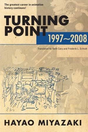 Turning Point: 1997-2008 by Hayao Miyazaki