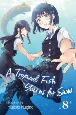 A Tropical Fish Yearns For Snow Vol 8