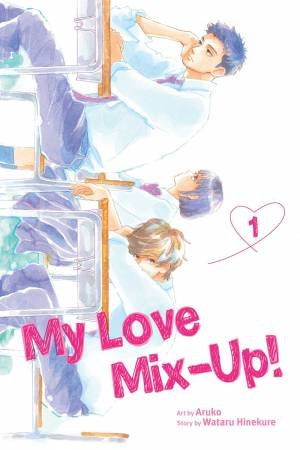 My Love Mix-Up!, Vol. 1 by Wataru Hinekure